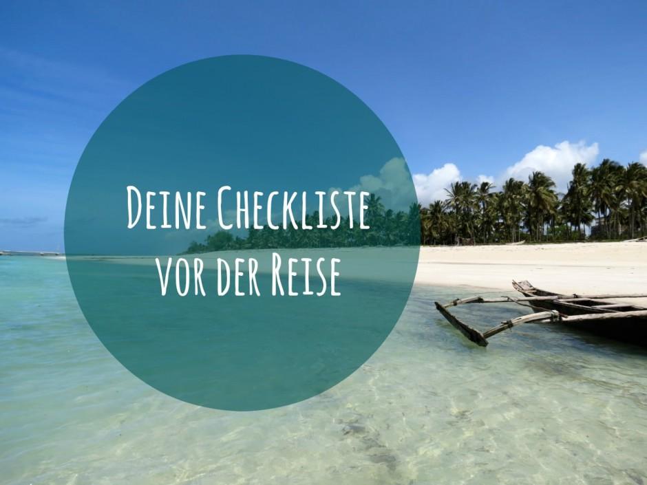 Die perfekte Checkliste für Deine Reisevorbereitung